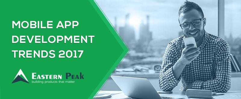 mobile-app-development-trends-2017-article-by-eastern-peak
