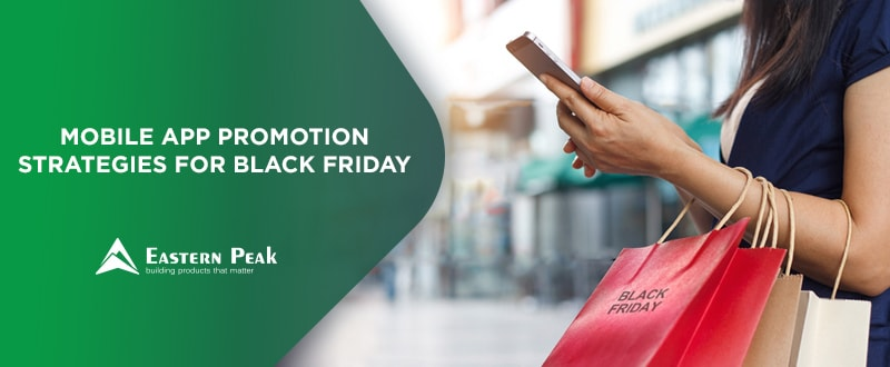 eeb58a3a089 Mobile App Promotion Strategies for Black Friday   Eastern Peak